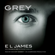 E L James - Grey: Fifty Shades of Grey as Told by Christian (Unabridged)