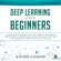 Steven Cooper - Deep Learning for Beginners: A Comprehensive Introduction of Deep Learning Fundamentals for Beginners to Understanding Frameworks, Neural Networks, Large Datasets, and Creative Applications with Ease (Unabridged)