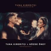 Görmüyorsun (feat. Gözde Öney) [Tuna Kiremitçi ve Arkadaşları, Vol. 2]