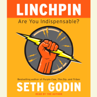 Linchpin: Are You Indispensable? (Unabridged)
