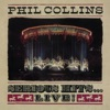 Serious Hits...Live! (Remastered), Phil Collins