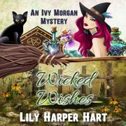 Download Wicked Wishes: An Ivy Morgan Mystery, Book 10 (Unabridged) Audio Book