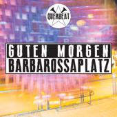 Guten Morgen Barbarossaplatz