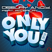 Only You 2k18 (feat. Pit Bailay) [Ric Einenkel Remix]