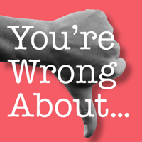 Podcast cover art of You're Wrong About...