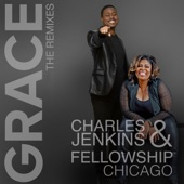 Charles Jenkins & Fellowship Chicago - Grace