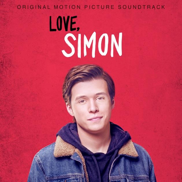 Love, Simon (Original Motion Picture Soundtrack) by ...