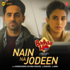 """Nain Na Jodeen (From """"Badhaai Ho"""") - Ayushmann Khurrana, Neha Kakkar & Rochak Kohli"""