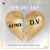 Despecho Remix D V Single