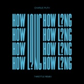 How Long (Throttle Remix) - Single