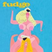 Fudge - I Think Imma