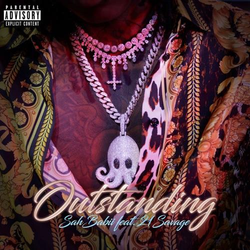 SahBabii - Outstanding (feat. 21 Savage) - Single