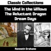 Wind in the Willows, Reluctant Dragon, Dream Days (Annotated) (Unabridged)