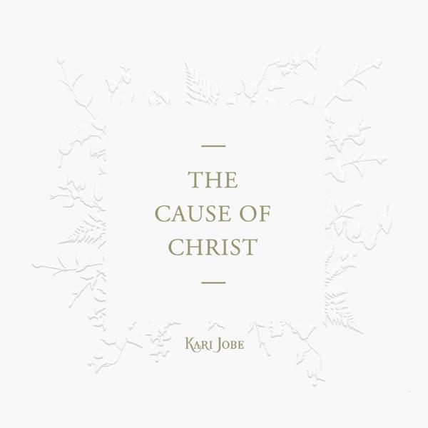 Kari Jobe - The Cause of Christ