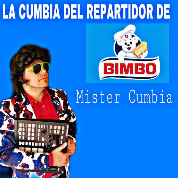 La Cumbia Del Repartidor de Bimbo - Single by Mister Cumbia