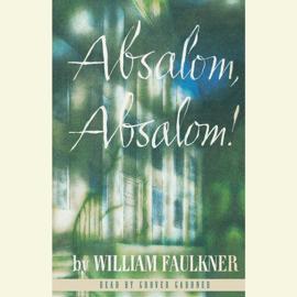 Absalom, Absalom! (Unabridged) audiobook