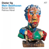 Dieter Ilg - Mein Beethoven (with Rainer Böhm & Patrice Héral) artwork