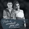 Fala a Verdade pra Ela feat Felipe Araújo Single