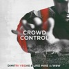 Dimitri Vegas & Like Mike vs W&W - Crowd Control (Original Mix)
