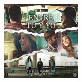Entre Tú y Yo - Tito El Bambino & Zion & Lennox