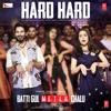 """Hard Hard (From """"Batti Gul Meter Chalu"""") - Mika Singh, Sachet Tandon, Prakriti Kakar & Sachet-Parampara"""