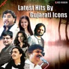 Latest Hits by Gujarati Icons