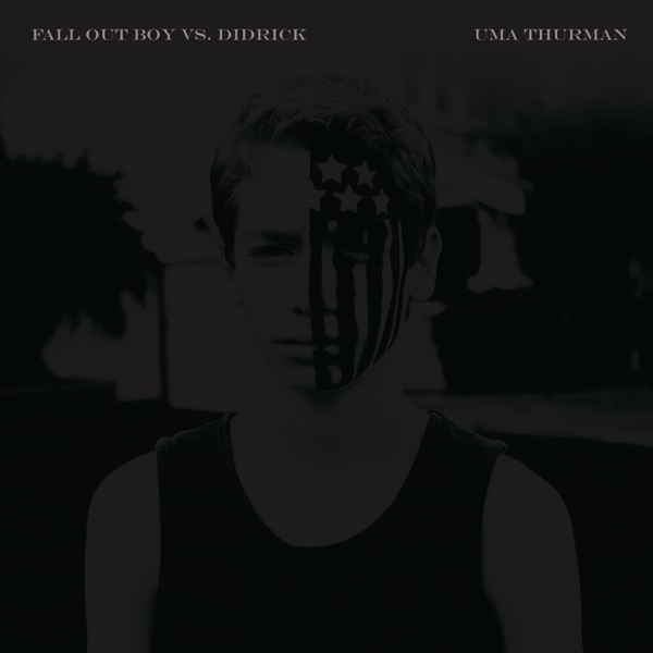 Uma Thurman (Fall Out Boy vs. Didrick) - Single