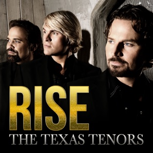 Rise – The Texas Tenors