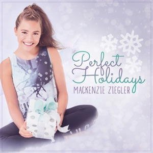 Mackenzie Ziegler - Perfect Holidays
