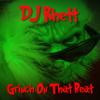 Grinch on That Beat - DJ Rhett
