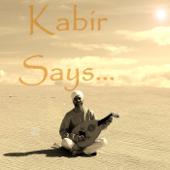 Kabir Says...