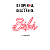 Baba (feat. Kiss D�niel) - DJ Spinall