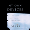 Dessa - My Own Devices: True Stories from the Road on Music, Science, and Senseless Love (Unabridged)  artwork
