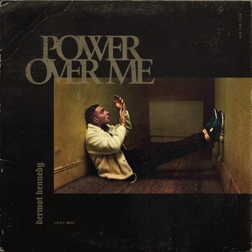 Dermot Kennedy - Power Over Me - Single