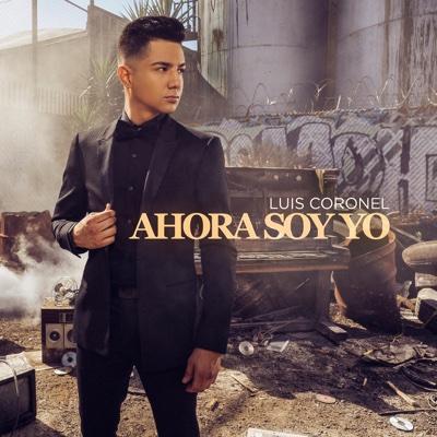 Ahora Soy Yo - Luis Coronel album