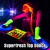 Superfresh Top Dance