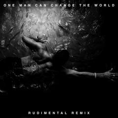 One Man Can Change the World (feat. Kanye West & John Legend) [Rudimental Remix]