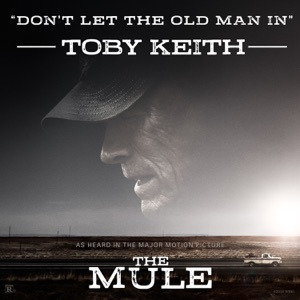 Toby Keith - Don't Let the Old Man In