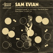 Sam Evian - You Know More Than I Know