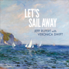 Let's Sail Away - Jeff Rupert & Veronica Swift