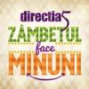 Zambetul Face Minuni, Direcția 5