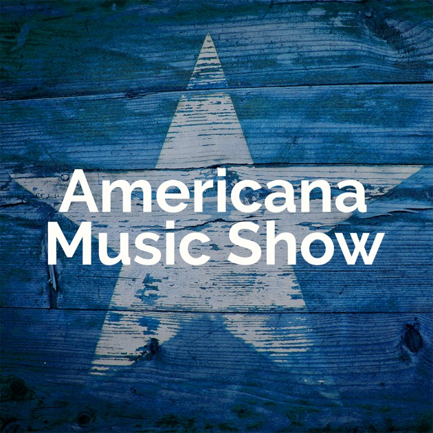 Americana Music Show Podcast by Calvin Powers on Apple Podcasts