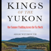 Adam Weymouth - Kings of the Yukon  artwork