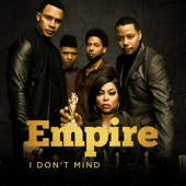 Empire Cast - I Don't Mind (feat. Tisha Campbell-Martin, Opal Staples & Melanie Mccullough)