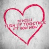 Turn Up Together feat Bow Wow Single