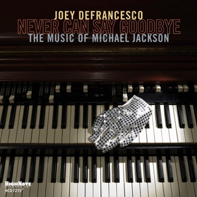 Never Can Say Goodbye: The Music of Michael Jackson - Joey DeFrancesco