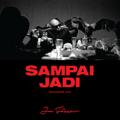 Joe Flizzow - Sampai Jadi (feat. Alif) MP3