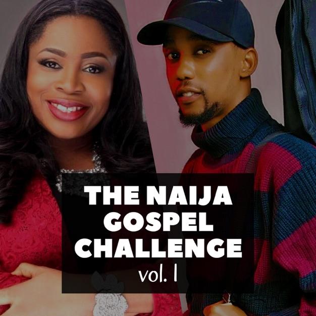 The Naija Gospel Challenge, Vol. 1