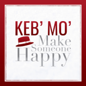 Make Someone Happy-Keb' Mo'