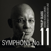Philip Glass: Symphony No. 11-Bruckner Orchester Linz & Dennis Russell Davies